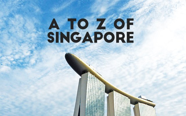 The A to Z of Singapore