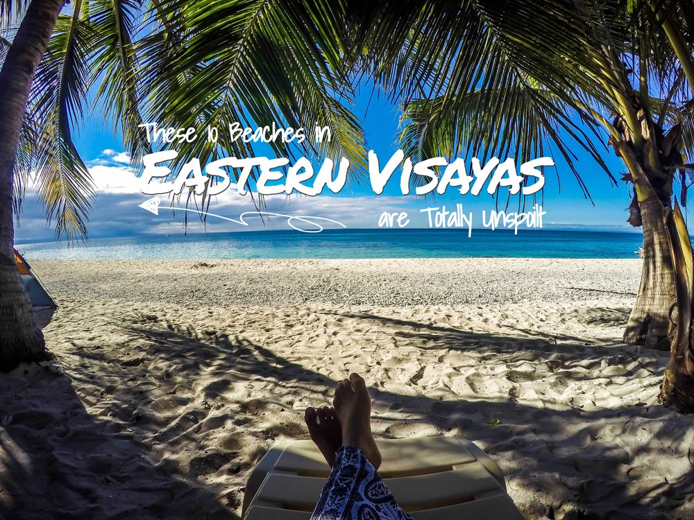 Escape The Crowd These 10 Beaches In Eastern Visayas Are Totally Unspoilt