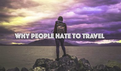 reasons people hate travel