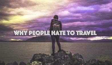 reasons people hate travel